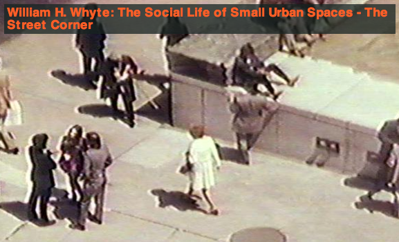 Friday faves 5 things to watch and read master in regenerating intermediate landscapes - William whyte the social life of small urban spaces model ...