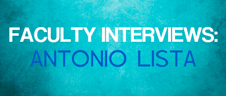 faculty_interviews_antoniolista_featured