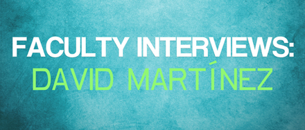 faculty_interviews_davidmartinez_featured